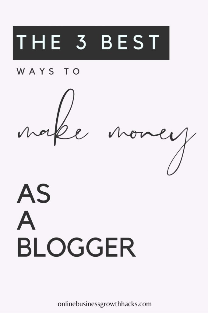 3 best ways to make money as a blogger