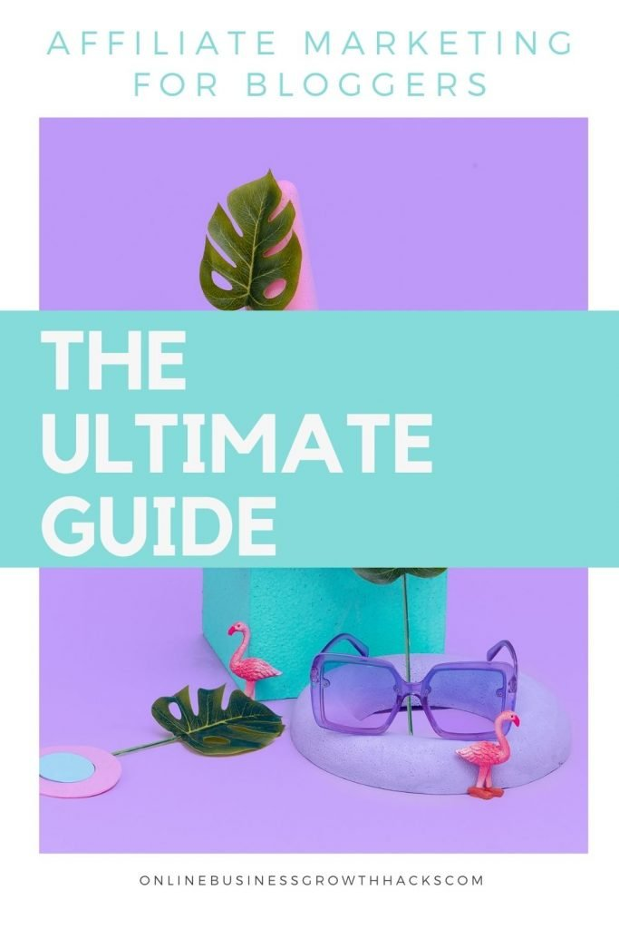 Affiliate Marketing for Bloggers- The Ultimate Guide